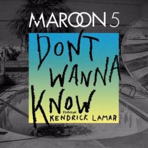 Maroon 5 - Dont Wanna Know ft. Kendrick Lamar